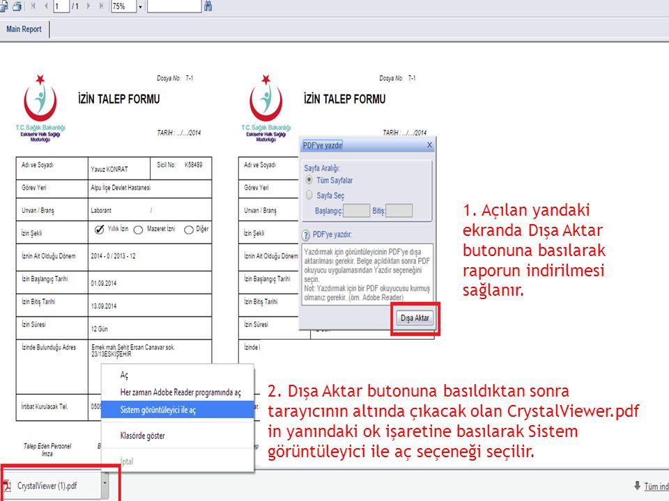 1. Açılan yandaki ekranda Dışa Aktar butonuna basılarak raporun indirilmesi sağlanır. 2. Dışa Aktar butonuna basıldıktan sonra tarayıcının altında çık