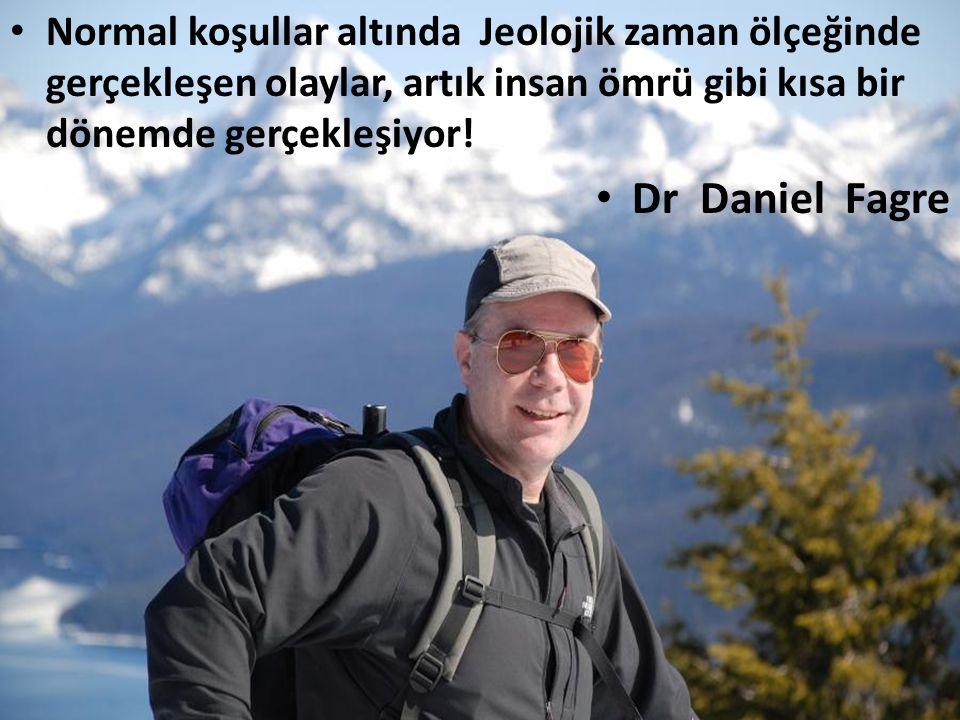 Normal koşullar altında Jeolojik zaman ölçeğinde gerçekleşen olaylar, artık insan ömrü gibi kısa bir dönemde gerçekleşiyor! Dr Daniel Fagre