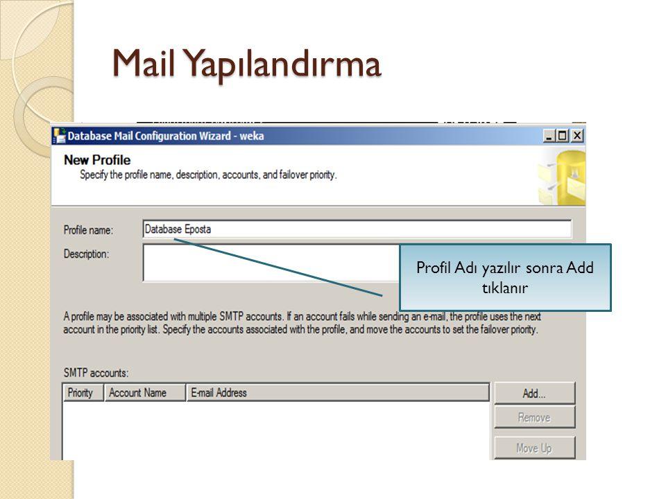 Mail Yapılandırma Profil Adı yazılır sonra Add tıklanır