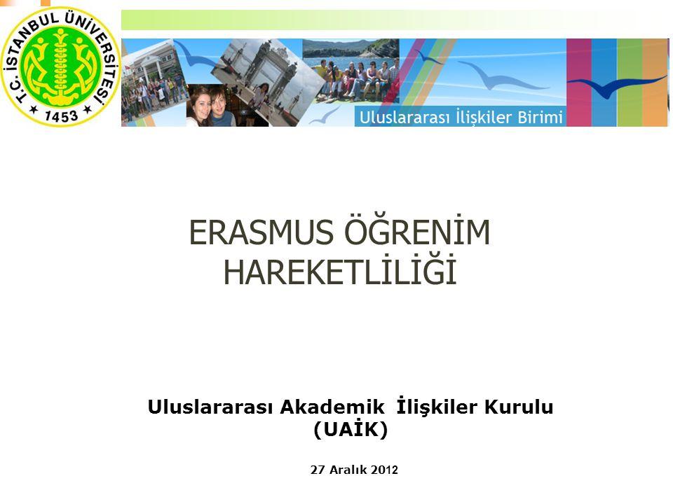 Uluslararası Akademik İlişkiler Kurulu (UAİK) 27 Aralık 20 12 ERASMUS ÖĞRENİM HAREKETLİLİĞİ