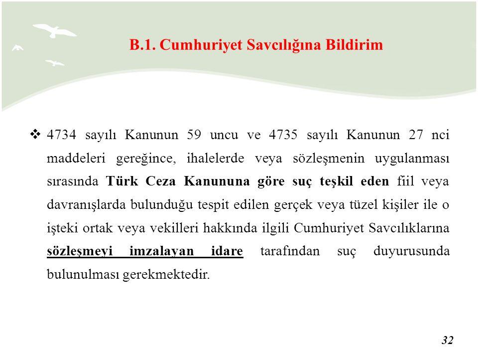 32  4734 sayılı Kanunun 59 uncu ve 4735 sayılı Kanunun 27 nci maddeleri gereğince, ihalelerde veya sözleşmenin uygulanması sırasında Türk Ceza Kanunu
