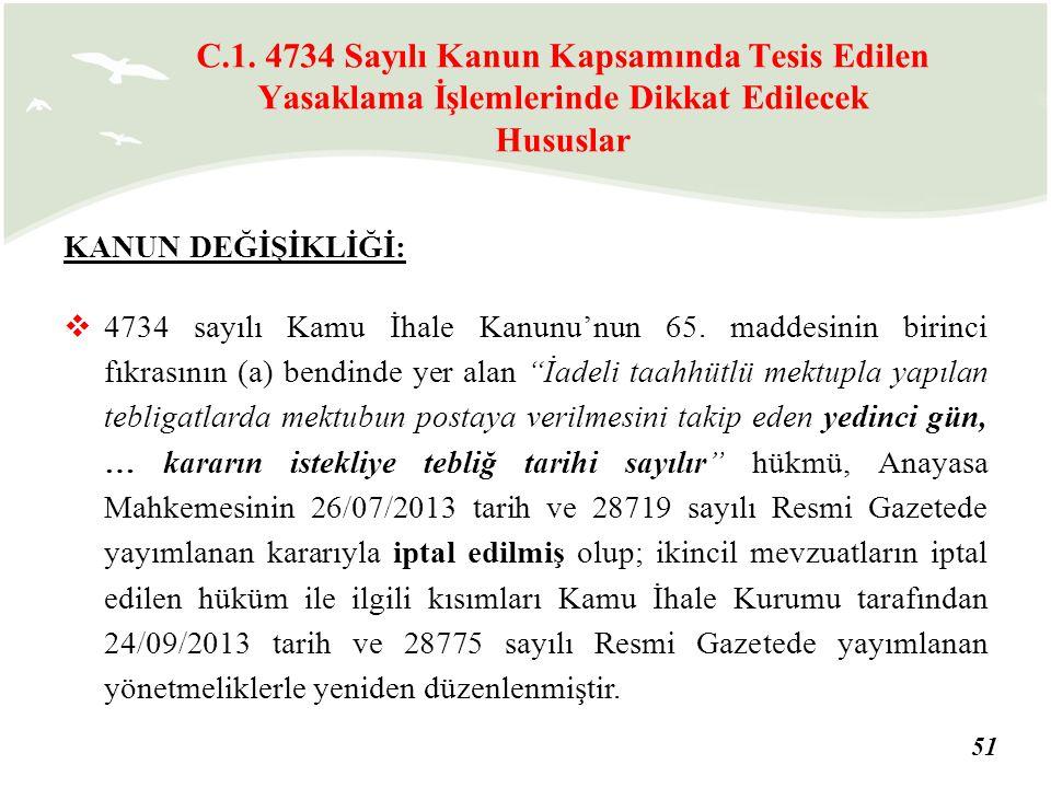 """51 KANUN DEĞİŞİKLİĞİ:  4734 sayılı Kamu İhale Kanunu'nun 65. maddesinin birinci fıkrasının (a) bendinde yer alan """"İadeli taahhütlü mektupla yapılan t"""