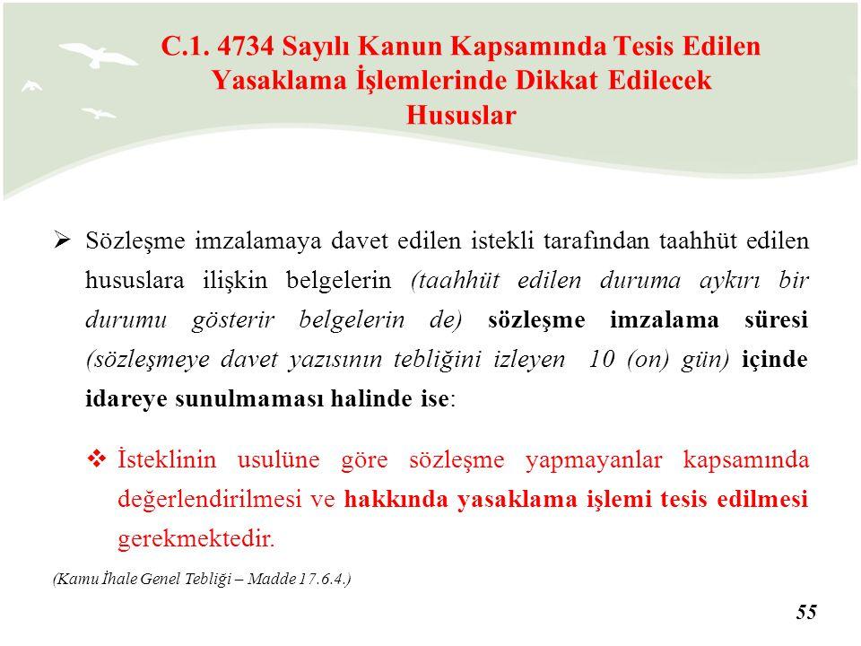 55  Sözleşme imzalamaya davet edilen istekli tarafından taahhüt edilen hususlara ilişkin belgelerin (taahhüt edilen duruma aykırı bir durumu gösterir