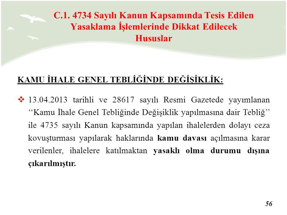 56 KAMU İHALE GENEL TEBLİĞİNDE DEĞİŞİKLİK:  13.04.2013 tarihli ve 28617 sayılı Resmi Gazetede yayımlanan ''Kamu İhale Genel Tebliğinde Değişiklik yap