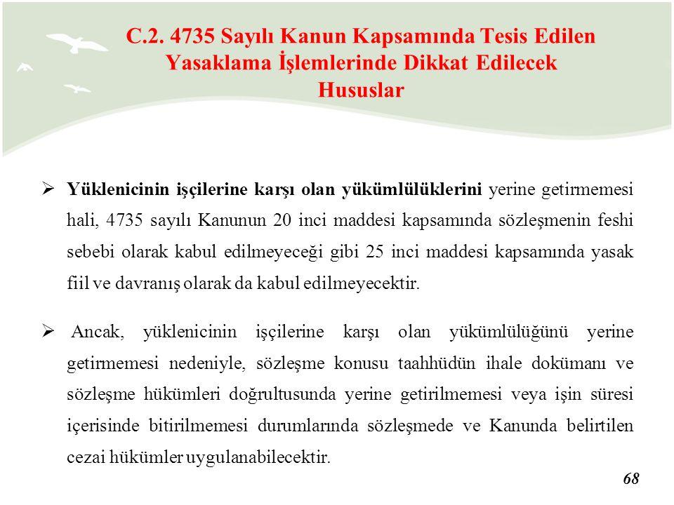 68  Yüklenicinin işçilerine karşı olan yükümlülüklerini yerine getirmemesi hali, 4735 sayılı Kanunun 20 inci maddesi kapsamında sözleşmenin feshi seb
