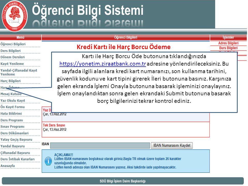 Kredi Kartı ile Harç Borcu Ödeme Kartı ile Harç Borcu Öde butonuna tıklandığınızda https://yonetim.ziraatbank.com.tr adresine yönlendirileceksiniz.