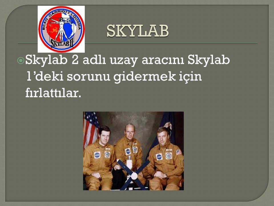  Skylab 2 adlı uzay aracını Skylab 1'deki sorunu gidermek için fırlattılar.