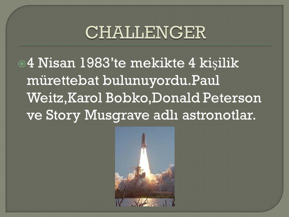  4 Nisan 1983'te mekikte 4 ki ş ilik mürettebat bulunuyordu.Paul Weitz,Karol Bobko,Donald Peterson ve Story Musgrave adlı astronotlar.