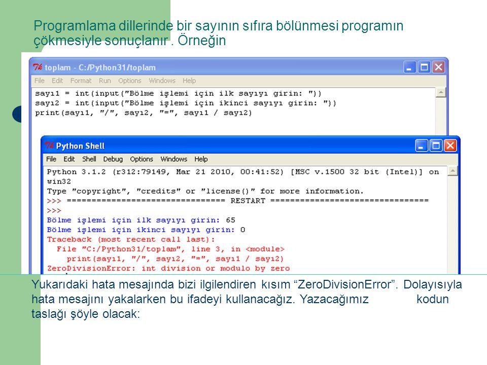 """Programlama dillerinde bir sayının sıfıra bölünmesi programın çökmesiyle sonuçlanır. Örneğin Yukarıdaki hata mesajında bizi ilgilendiren kısım """"ZeroDi"""