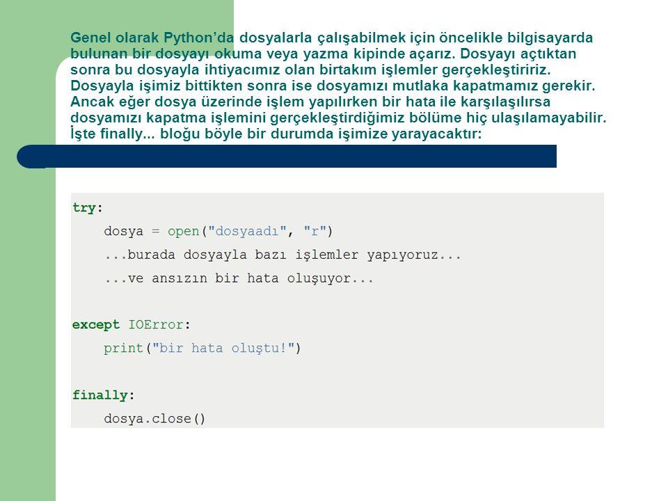 Genel olarak Python'da dosyalarla çalışabilmek için öncelikle bilgisayarda bulunan bir dosyayı okuma veya yazma kipinde açarız. Dosyayı açtıktan sonra