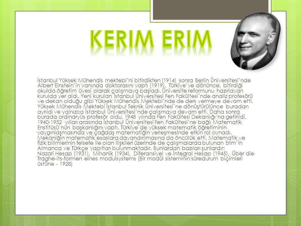 İstanbul Yüksek Mühendis mektebi'ni bitirdikten (1914) sonra Berlin Üniversitesi'nde Albert Einstein'in yanında doktorasını yaptı (1919). Türkiye'ye d