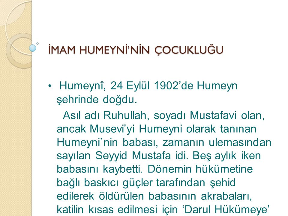 İ MAM HUMEYN İ 'N İ N ÇOCUKLU Ğ U Humeynî, 24 Eylül 1902'de Humeyn şehrinde doğdu.