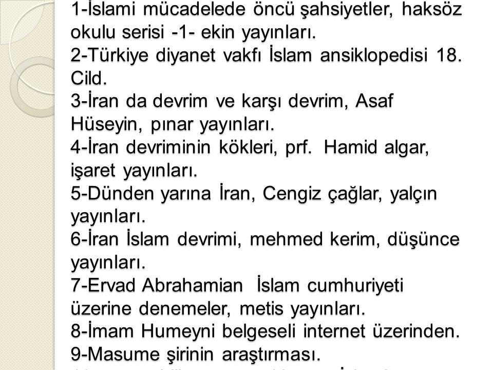 Kaynakça 1-İslami mücadelede öncü şahsiyetler, haksöz okulu serisi -1- ekin yayınları.