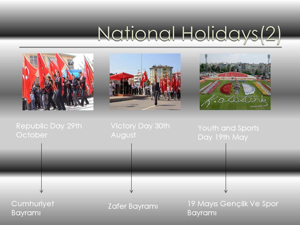 Republic Day 29th October Victory Day 30th August Youth and Sports Day 19th May Cumhuriyet Bayramı Zafer Bayramı 19 Mayıs Gençlik Ve Spor Bayramı