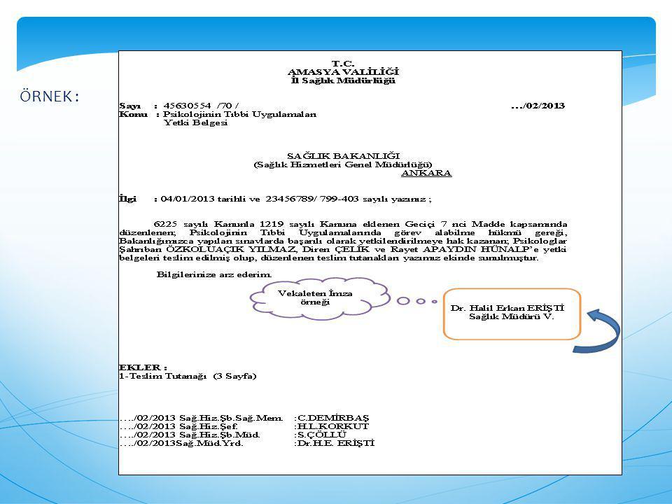 Onay: Onay gereken yazılar ilgili birim tarafından teklif edilir ve yetkili makam tarafından onaylanır.