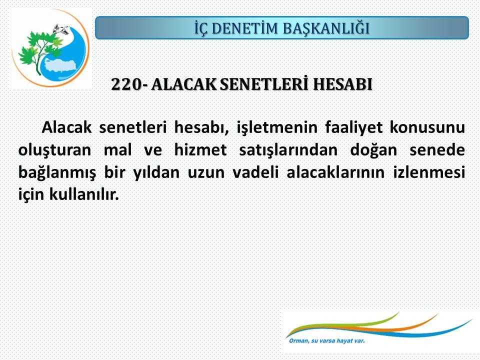 İÇ DENETİM BAŞKANLIĞI 254- TAŞITLAR HESABI Taşıtlar hesabı, işletmelere ait taşıtların izlenmesi için kullanılır.
