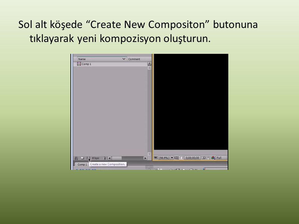 Sol alt köşede Create New Compositon butonuna tıklayarak yeni kompozisyon oluşturun.