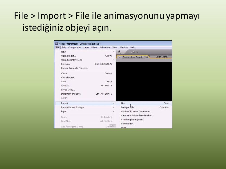 File > Import > File ile animasyonunu yapmayı istediğiniz objeyi açın.