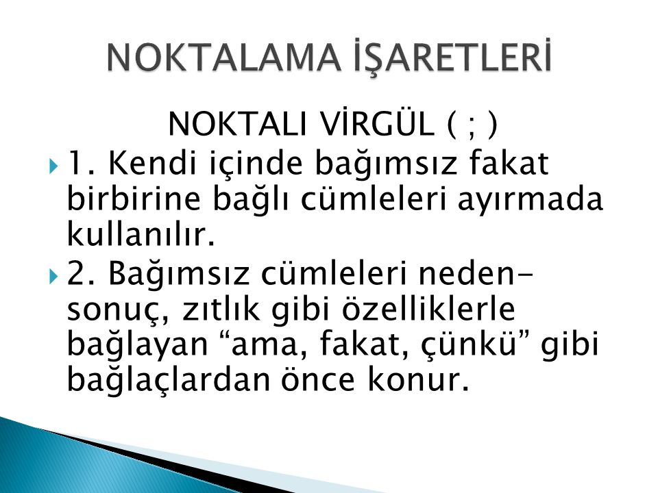 NOKTALI VİRGÜL ( ; )  1.