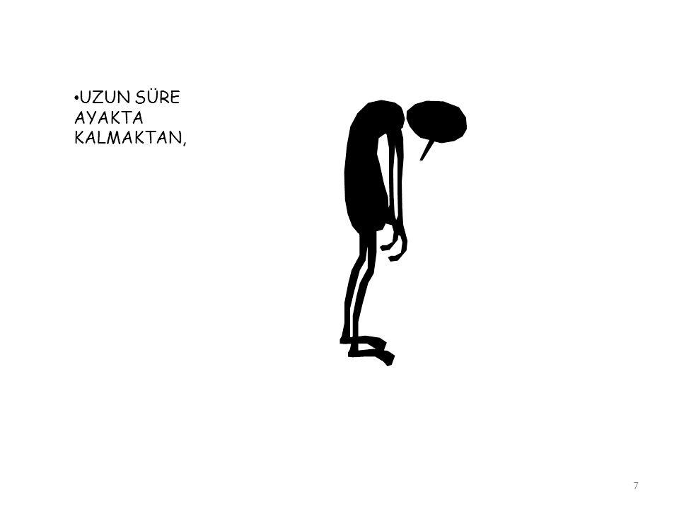 UZUN SÜRE AYAKTA KALMAKTAN, 7
