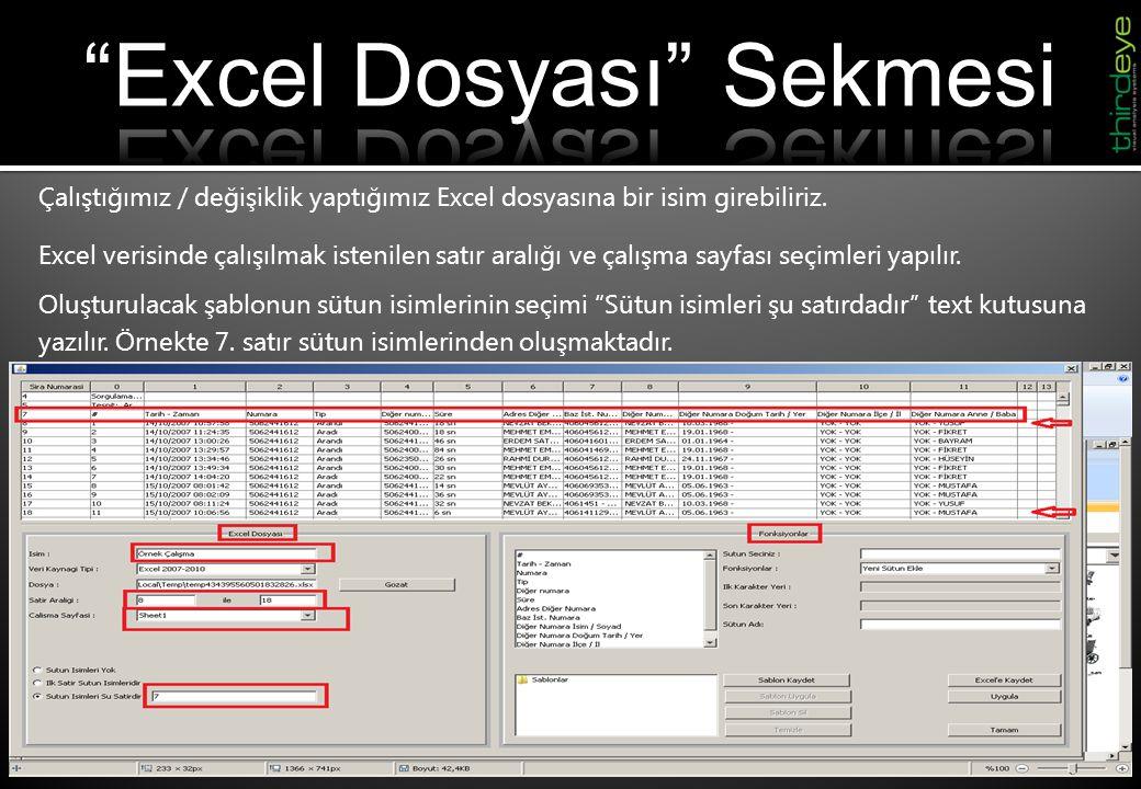 Çalıştığımız / değişiklik yaptığımız Excel dosyasına bir isim girebiliriz. Excel verisinde çalışılmak istenilen satır aralığı ve çalışma sayfası seçim
