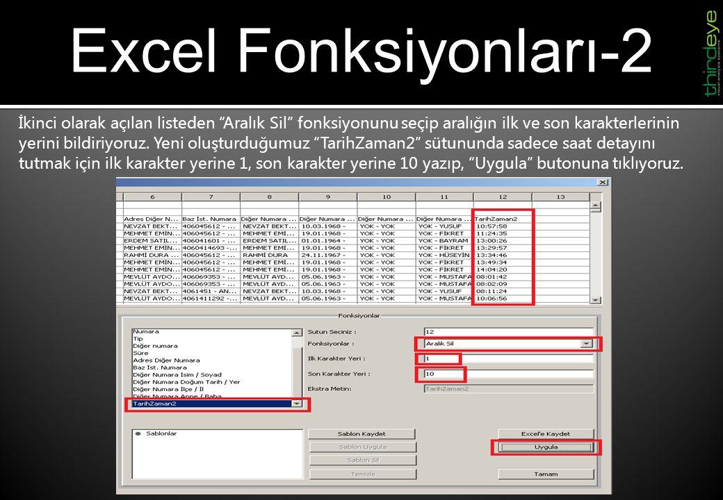 """Excel Fonksiyonları-2 İkinci olarak açılan listeden """"Aralık Sil"""" fonksiyonunu seçip aralığın ilk ve son karakterlerinin yerini bildiriyoruz. Yeni oluş"""