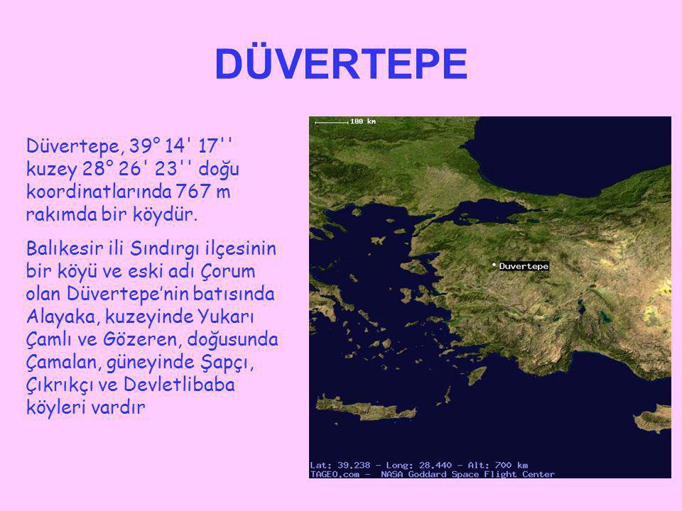 DÜVERTEPE Düvertepe, 39° 14' 17'' kuzey 28° 26' 23'' doğu koordinatlarında 767 m rakımda bir köydür. Balıkesir ili Sındırgı ilçesinin bir köyü ve eski