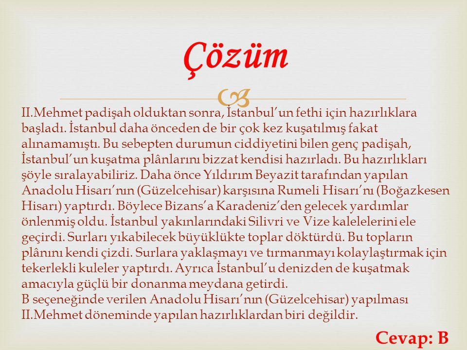  II.Mehmet padişah olduktan sonra, İstanbul'un fethi için hazırlıklara başladı. İstanbul daha önceden de bir çok kez kuşatılmış fakat alınamamıştı. B