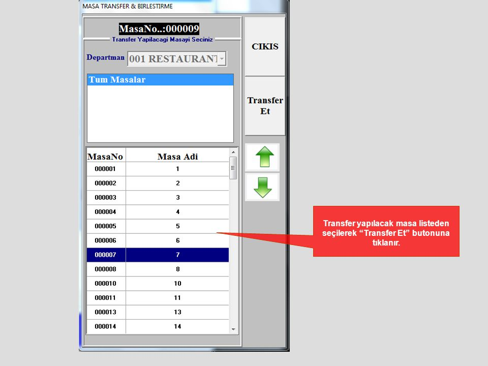 Transfer yapılacak masa listeden seçilerek Transfer Et butonuna tıklanır.