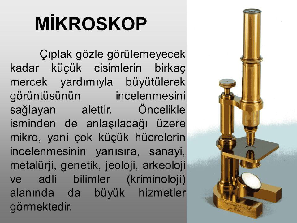 Mikroskobu, ilk önce Hollandalı Zacharias Janssen in, 1590 dolayla- rında bir teleskopu tadil etmek suretiyle meydana getirdiği kabul edilmektedir.