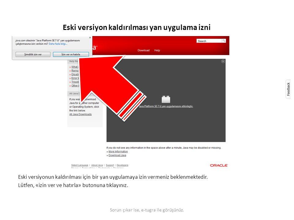 Eski versiyon kaldırılması yan uygulama izni Eski versiyonun kaldırılması için bir yan uygulamaya izin vermeniz beklenmektedir. Lütfen, «izin ver ve h