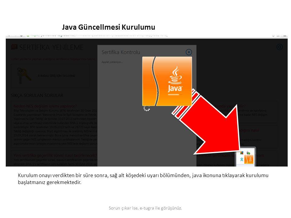 Java Güncellmesi Kurulumu Kurulum onayı verdikten bir süre sonra, sağ alt köşedeki uyarı bölümünden, java ikonuna tıklayarak kurulumu başlatmanız gere