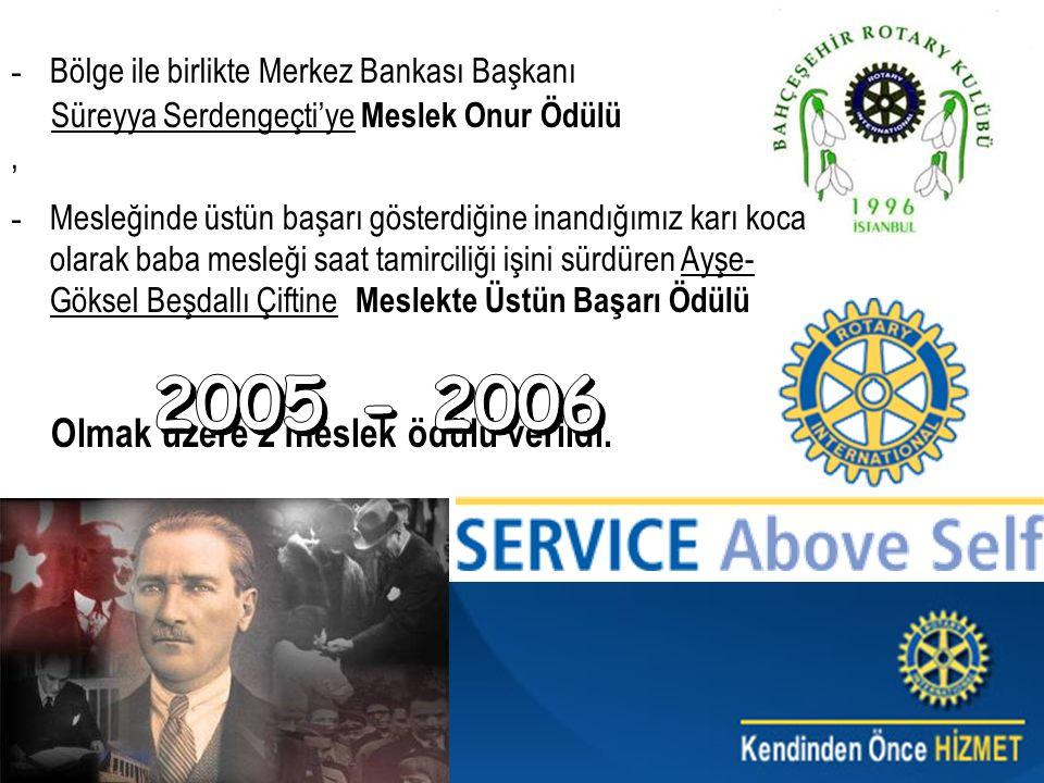 -B-Bölge ile birlikte Merkez Bankası Başkanı Süreyya Serdengeçti'ye Meslek Onur Ödülü, -M-Mesleğinde üstün başarı gösterdiğine inandığımız karı koca o