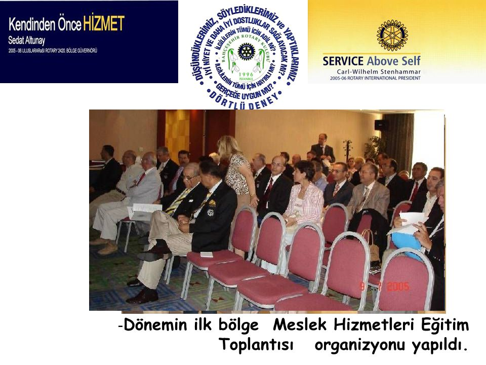 - Dönemin ilk bölge Meslek Hizmetleri Eğitim Toplantısı organizyonu yapıldı.