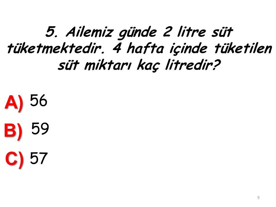 4. Bidonda 32 yarım litre çamaşır suyu vardı.13 litresi kullanıldı. Geriye kaç litre çamaşır suyu kalmıştır ? A) 18 B) 3 C) 7 8 D) 19