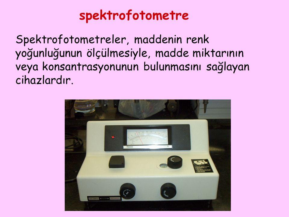 spektrofotometre Spektrofotometreler, maddenin renk yoğunluğunun ölçülmesiyle, madde miktarının veya konsantrasyonunun bulunmasını sağlayan cihazlardı