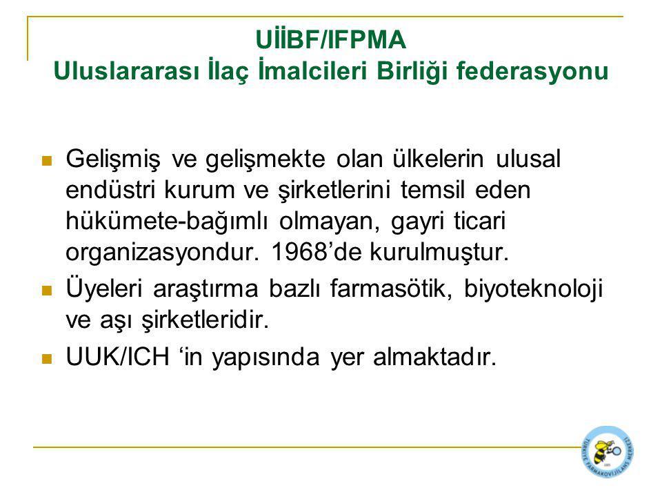 UİİBF/IFPMA Uluslararası İlaç İmalcileri Birliği federasyonu Gelişmiş ve gelişmekte olan ülkelerin ulusal endüstri kurum ve şirketlerini temsil eden hükümete-bağımlı olmayan, gayri ticari organizasyondur.