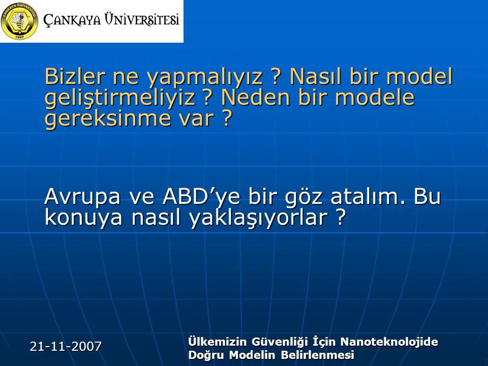 21-11-2007 Ülkemizin Güvenliği İçin Nanoteknolojide Doğru Modelin Belirlenmesi Bizler ne yapmalıyız .