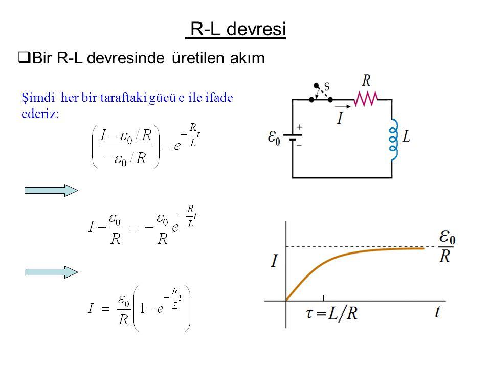 R-L devresi  Bir R-L devresinde üretilen akım Şimdi her bir taraftaki gücü e ile ifade ederiz: