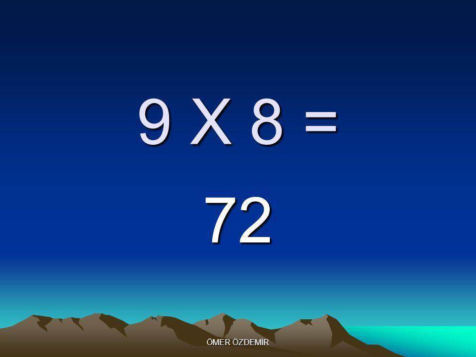 ÖMER ÖZDEMİR 9 X 7 = 63