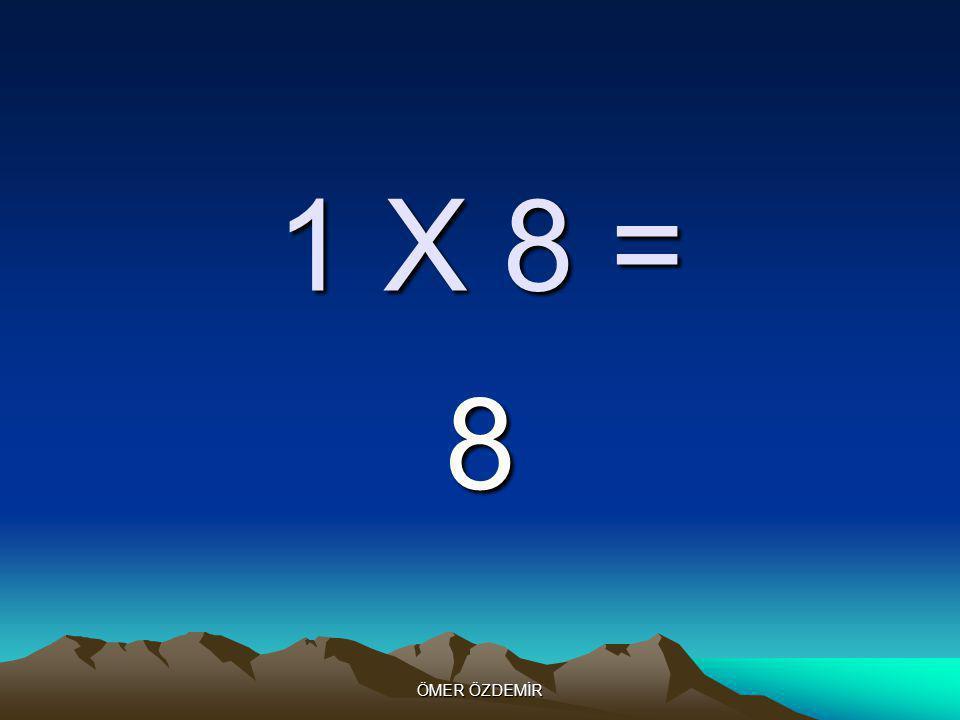 ÖMER ÖZDEMİR 1 X 7 = 7