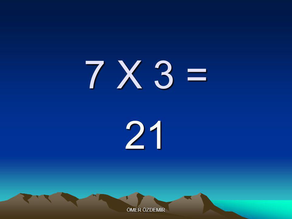 ÖMER ÖZDEMİR 7 X 2 = 14