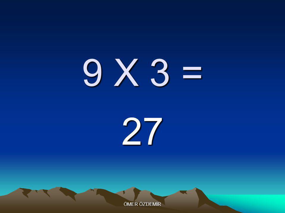 ÖMER ÖZDEMİR 9 X 2 = 18