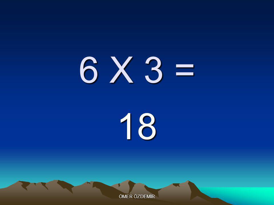 ÖMER ÖZDEMİR 6 X 2 = 12