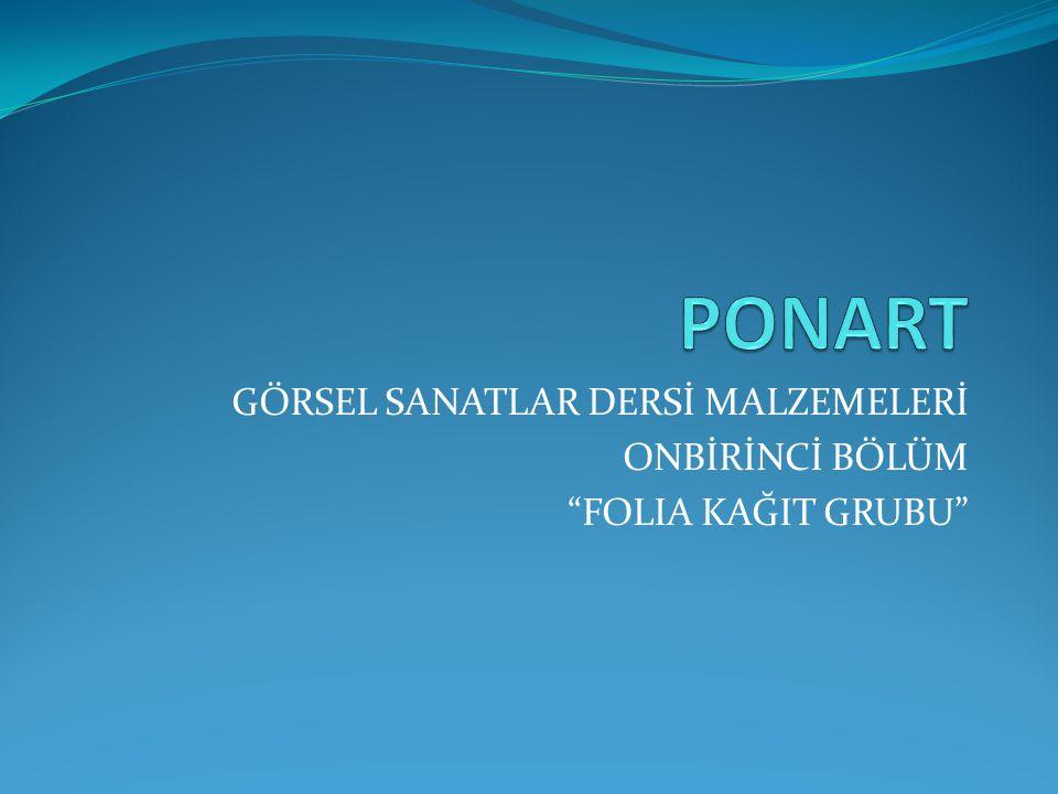 """GÖRSEL SANATLAR DERSİ MALZEMELERİ ONBİRİNCİ BÖLÜM """"FOLIA KAĞIT GRUBU"""""""