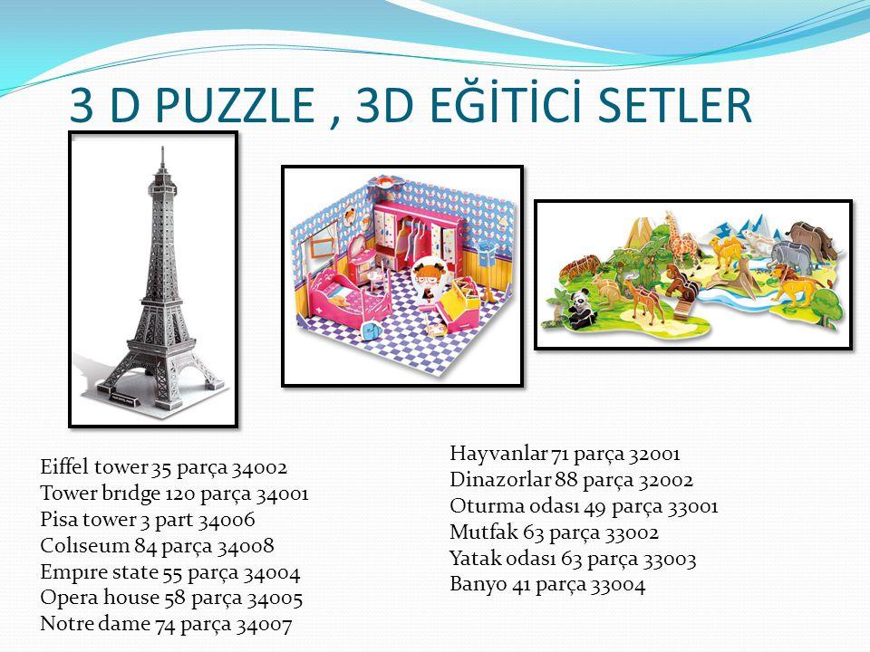3 D PUZZLE, 3D EĞİTİCİ SETLER Eiffel tower 35 parça 34002 Tower brıdge 120 parça 34001 Pisa tower 3 part 34006 Colıseum 84 parça 34008 Empıre state 55