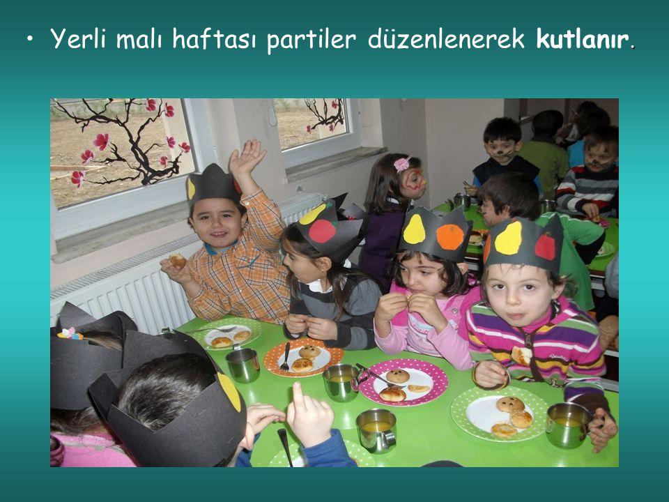 .Yerli malı haftası partiler düzenlenerek kutlanır.