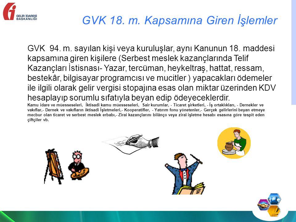 GVK 94.m. sayılan kişi veya kuruluşlar, aynı Kanunun 18.
