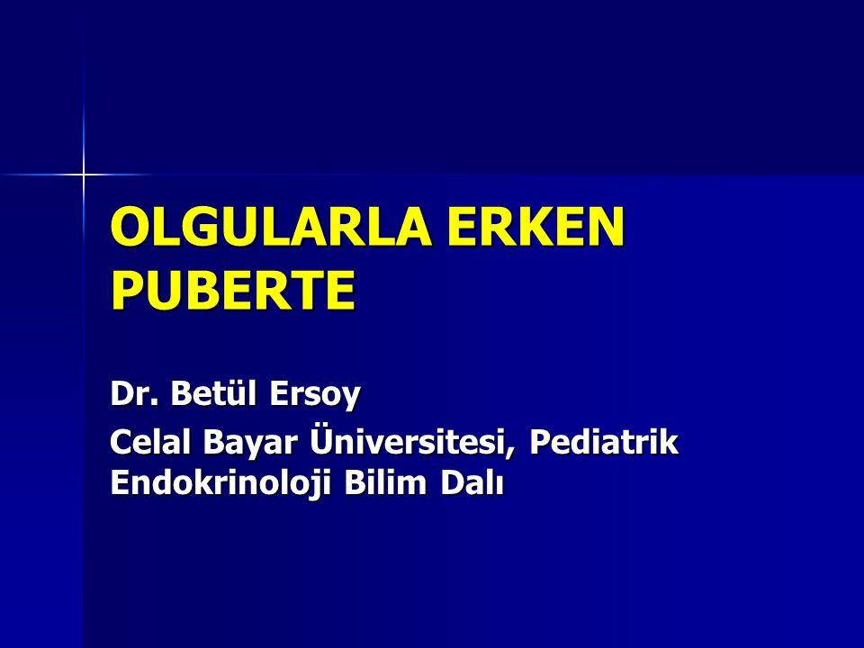 OLGU:5 FSH: 1,8 mIU/ml LH: 0.1 mIU/ml Östradiol: <5 pg/ml 6 yaşında kız hasta Kemik yaşı: 6.5 yaş Uterus 28 mm Overler küçük Endometrium kalınlığı yok 17-OHP:1.8 ng/ml, DHEA:98 ng/ml