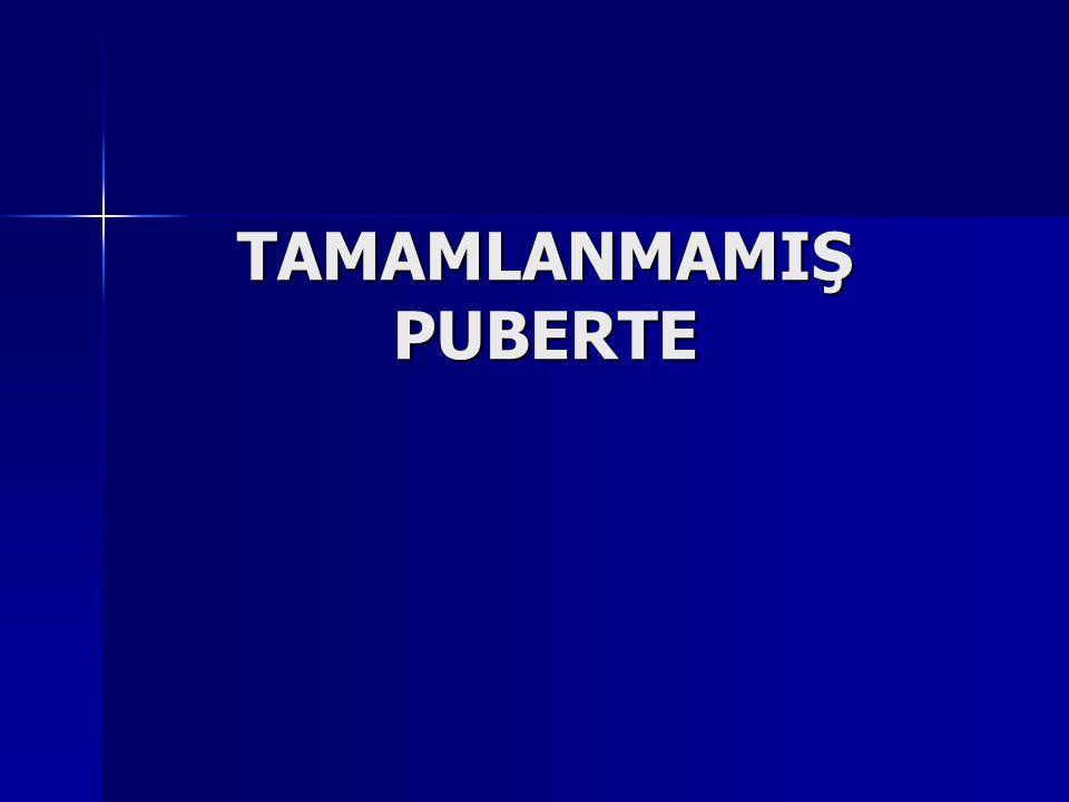 TAMAMLANMAMIŞ PUBERTE